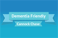 Cannock Chase is a dementia-friendly District Click for full size image